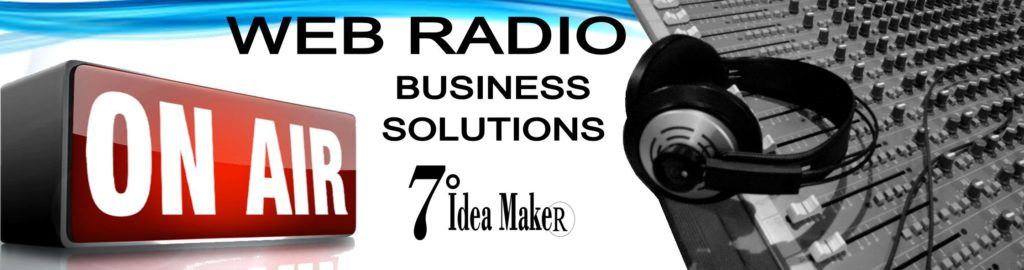 7 IDEA MAKER WEB RADIO MARKETING